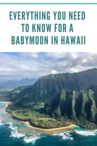 ultimate guide to a babymoon in Hawaii on the island of Kauai