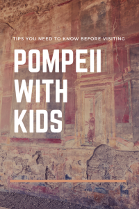 tips for visiting Pompeii with kids