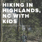 the three best hikes with kids near Highlands, NC