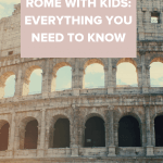 everything you need to know while planning a trip to Rome with kids