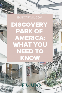 everything you need to know to visit the Discovery Park of America