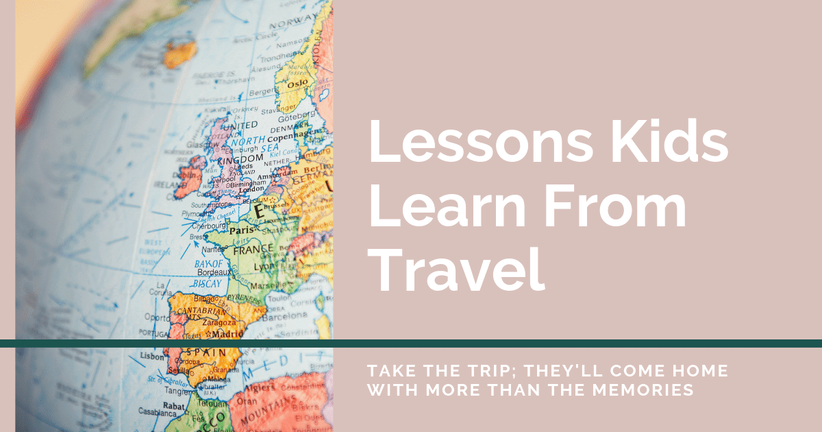 lessons kids learn from traveling