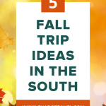 five fall trip ideas in the south